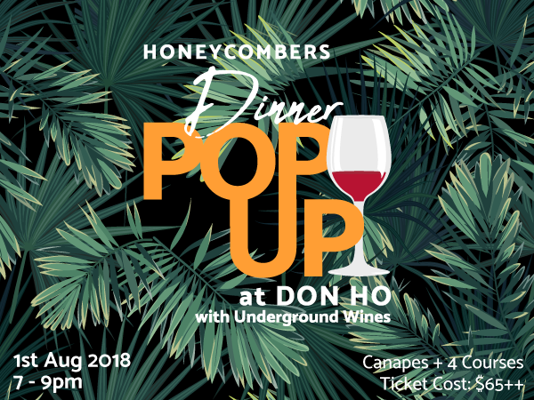 Honeycombers Dinner Pop Up At Don Ho With Underground Wines