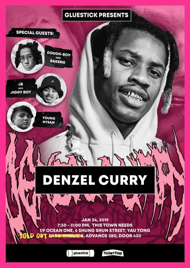 Gluestick Presents: Denzel Curry Live in Hong Kong. Thursday, January 24, 2019 at 7:30 PM – 11 PM. This Town Needs. Early bird $300, Advance $380, Door $420